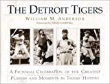 img - for The Detroit Tigers: A Pictorial Celebration of the Greatest Players and Moments in Tigers book / textbook / text book