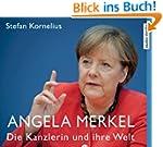 Angela Merkel. Die Kanzlerin und ihre...
