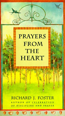 Prayers from the Heart, RICHARD J. FOSTER