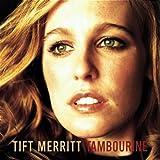 Tift Merritt Tambourine