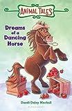 Dreams of a Dancing Horse (Animal Tales)