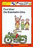 Die Eisenbahn-Oma. Sonne, Mond und Sterne (3789105562) by Paul Maar