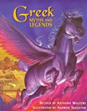 Greek Myths and Legends (Myths & legends) (0750026316) by Masters, Anthony