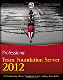 img - for Professional Team Foundation Server 2012 book / textbook / text book
