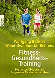 Fitness-Gesundheits-Training: Die besten Übungen und Programme für das ganze Leben