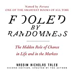 Fooled by Randomness: The Hidden Role of Chance in Life and in the Markets | Nassim Nicholas Taleb