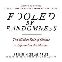 Fooled by Randomness: The Hidden Role of Chance in Life and in the Markets Hörbuch von Nassim Nicholas Taleb Gesprochen von: Sean Pratt