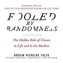 Fooled by Randomness: The Hidden Role of Chance in Life and in the Markets (       UNABRIDGED) by Nassim Nicholas Taleb Narrated by Sean Pratt
