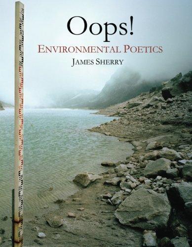 OOPS! Environmental Poetics