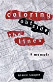 Coloring Outside The Lines: A Memoir