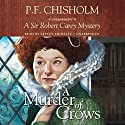 A Murder of Crows: A Sir Robert Carey Mystery (       UNABRIDGED) by P. F. Chisholm Narrated by Steven Crossley