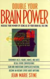Double Your Brain Power: How to Use All of Your Brain All of the Time