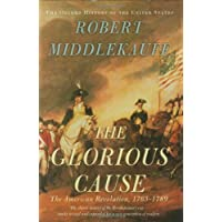 The Glorious Cause: The American Revolution, 1763-1789 (Oxford History of the United States) 0195162471