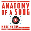 Anatomy of a Song: The Oral History of 45 Iconic Hits That Changed Rock, R&B and Pop Audiobook by Marc Myers Narrated by Jonathan Yen