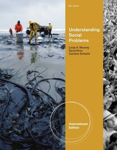Understanding Social Problems (8th, 13) by Mooney, Linda A - Knox, David - Schacht, Caroline [Paperback (2012)]