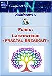 "Forex - la strat�gie ""Fractal Breakou..."