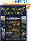 The New England Cookbook: 350 Recipies from Town and Country, Land and Sea, Hearth and Home