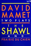 The Shawl and Prairie Du Chien: Two Plays (0394620895) by Mamet, David