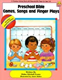 Preschool Bible Games and Songs (Christian Preschool Series)