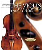 The Violin: The Multimedia Encyclopedia