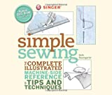 Singer-Simple-Sewing-The-Complete-Illustrated-Machine-side-Reference-of-Tips-and-Techniques