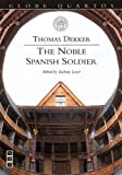 The Noble Spanish Soldier (Globe Quartos)