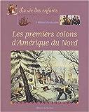 echange, troc Hélène Montardre - Les Premiers Colons d'Amérique