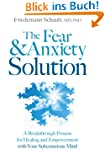 The Fear and Anxiety Solution: A Brea...