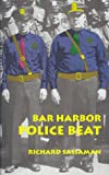Bar Harbor Police Beat: True Stories from the Police Files of Mount Desert Island, Maine