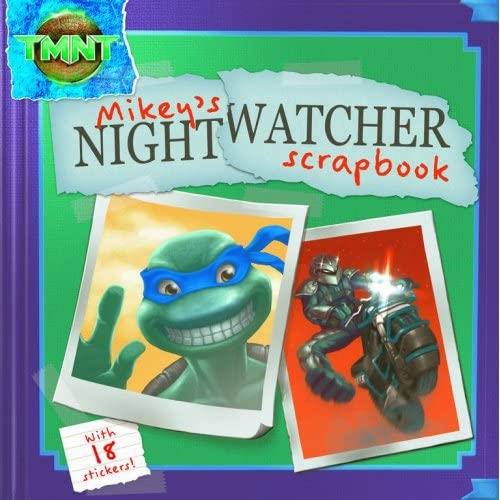 Mikey's Nightwatcher Scrapbook (Teenage Mutant Ninja Turtles (Spotlight))