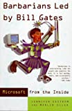 Image of Barbarians Led by Bill Gates: Microsoft From The Inside: How The World's Richest Corporation Wields Its Power