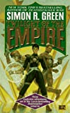 Twilight of the Empire (0451456491) by Green, Simon R.