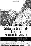 California Community Property Outlines: A Professor Steven book    No more law school tears
