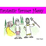Fantastic farmer Hessy (Classics for kids! Book 4)by Peter Wright