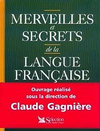 Merveilles et secrets de la langue française
