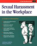 Crisp: Sexual Harassment in the Workplace: A Guide to Prevention (Crisp Fifty-Minute Series)