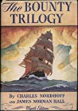 img - for The Bounty Trilogy, comprising the Three Volumes: Mutiny on the Bounty, Men Against the Sea, & Pitcairn's Island book / textbook / text book