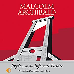 Pryde and the Infernal Device Audiobook