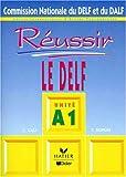 echange, troc Centre International d'Études Pédagogiques - DELF/DALF, Réussir Le DELF : Unité A1 (Livre de lélève)