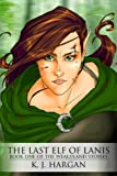 The Last Elf of Lanis (The Wealdland Stories Book 1)