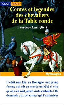 Contes et l gendes des chevaliers de la table ronde babelio - Les chevaliers de la table ronde resume ...