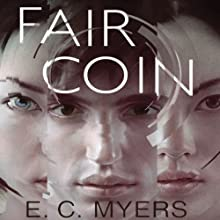 Fair Coin (       UNABRIDGED) by E.C. Myers Narrated by MacLeod Andrews
