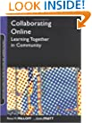 Collaborating Online: Learning Together in Community