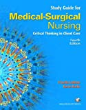 Student Study Guide for Medical-Surgical Nursing: Critical Thinking in Client Care, Single Volume (0131985701) by LeMone, Priscilla