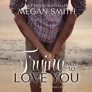 Trying Not to Love You Audiobook