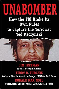 UNABOMBER: How the FBI Broke Its Own Rules to Capture the Terrorist