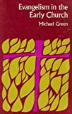 Evangelism in the Early Church (0802816126) by Michael Green