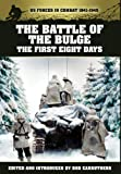 The Battle of the Bulge - The First Eight Days (US Forces in Combat 1941-1945)