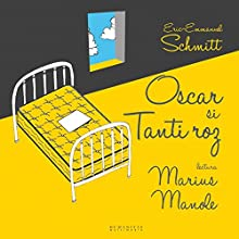 Oscar si Tanti Roz Audiobook by Éric-Emmanuel Schmitt Narrated by Marius Manole