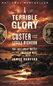 A Terrible Glory: Custer and the Little Bighorn - the Last Great Battle of the American West: James Donovan: 9780316067478: Amazon.com: Books